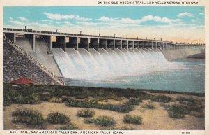 AMERICAN FALLS, Idaho, PU-1930; Spillway American Falls Dam, Old Oregon Trail...