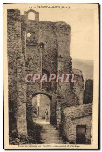 Old Postcard Greoux Les Bains Ruins of the castle of the Templars location of...