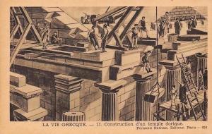Ancient Greece, La Vie Grecque - 11. Construction d'un temple dorique, Postcard