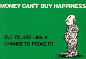 Money Cant Buy Happiness Love But Give Me A Chance Comic Humour Postcard