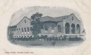 PRAIRIE FARM , Wisconsin, 1910 ; Home Store