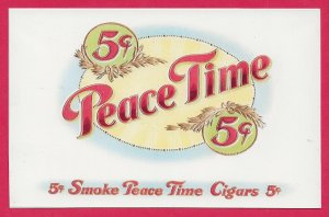 H-013 - Peace Time Repro 5 Cent Cigar Box Label Contemporary Picture Postcard