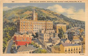 Hospitals Post Card Ohio Valley General Hospital & Nurses' Home Wheeling...