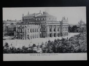 Austria: WEIN Vienna, k.k. Hofburgtheatre c1906 - Old Postcard