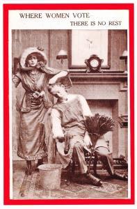 Postcard, Where Women Vote, There is no Rest, Anti-Suffrage, Suffragette 13F