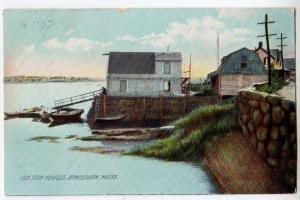 Old Fish Houses, Annisquam Mass