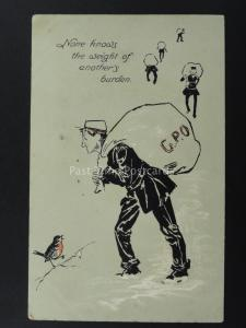 Postman G.P.O. NONE KNOWS THE WEIGHT OF ANOTHERS BURDEN c1902 UB PC by E. Nister