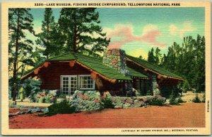 1940s YELLOWSTONE NATIONAL PARK Postcard LAKE MUSEUM, Fishing Bridge Linen
