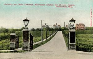 WI - Wauwatosa. Milwaukee Asylum for the Chronic Insane, Gateway and Main Ent...