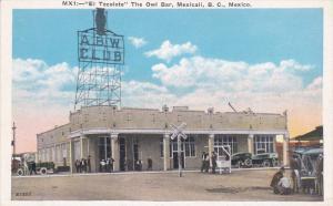 MEXICALI, Baja California, Mexico, 1900-1960´s; El Tecolote The Owl Bar #2