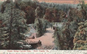NEW CASTLE , Pennsylvania , 1907 ;  Rustic Bridge, Cascade Park