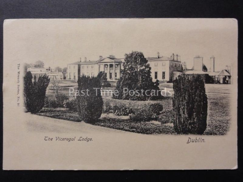 Ireland: Dublin THE VICEREGAL LODGE c1902 UB by The Wrench Series No.52