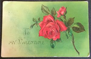 """Postcard Used Missing Stamp """"To My Valentine"""" Flowers/Rose Embossed LB"""