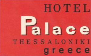 GREECE THESSALONIKI PALACE HOTEL VINTAGE LUGGAGE LABEL