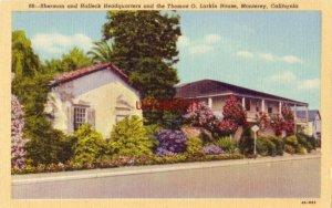 THE THOMAS O. LARKIN HOUSE MONTEREY, CA SHERMAN and HALLECK HEADQUARTERS
