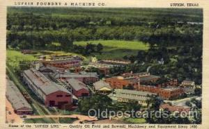 Lufkin Foundry & Machine Co. Lufkin, Texas, USA Advertising Post Card Post Ca...