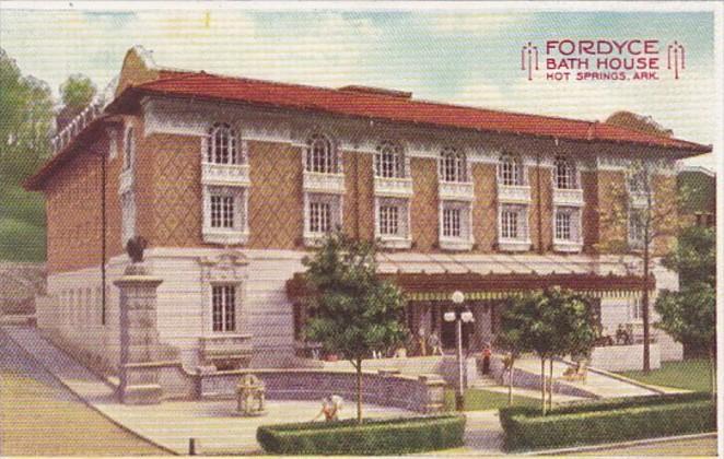 Arkansas Hot Springs Fordyce Bath House