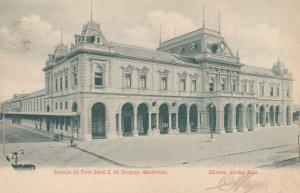 MONTEVIDEO , 1900-10s ; Estacion del Ferro Carril C. del URUGUAY , 1907