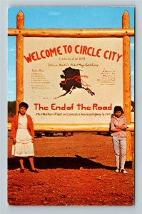 Circle City AK-Alaska, Welcome Sign to The End of the Road Chrome Postcard