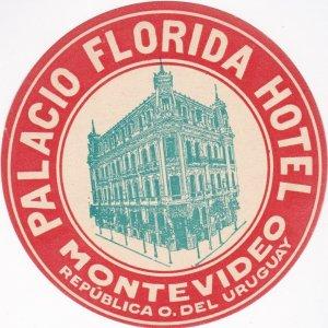 Uruguay Montevideo Palacio Florida Hotel Vintage Luggage Label lbl0393