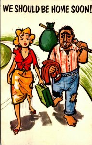 Postcard We Should Be Home Soon! CARTOON HUMOR COUPLE VINTAGE POSTED PC