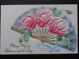 MANY HAPPY RETURNS OF THE DAY c1909 embossed Roses & Fan - Pub by Wildt & Kray
