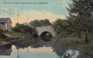 NEW CASTLE , Pennsylvania, PU-1912 ; Old Stone Bridge, Cascade Park