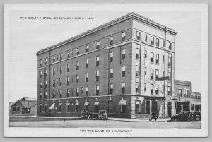 Escanaba Michigan~The Delta Hotel~The Land of Hiawatha~c1930~Postcard