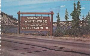 Sign Welcome to WHITEHORSE , Yukon , Canada , PU-1976