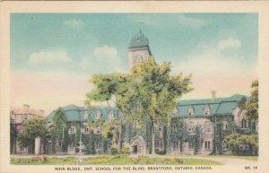 BRANTFORD , Ontario , 1930s; Main Bldgs., Ontario School for the Blind