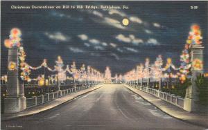 Bethlehem PA~Hill Bridge~Night Light Christmas Decorations~1940s Linen Postcard