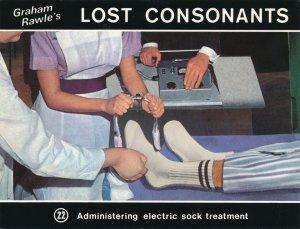 Graham Rawle's Lost Consonants Humor Pun - Administering Electric Sock Treatment