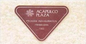 MEXICO ACAPULCO ACAPULCO PLAZA HOTEL VINTAGE LUGGAGE LABEL