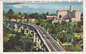 California Pasadena Arroyo Seco Colorado Street Bridge Showing Hotel Vista De...