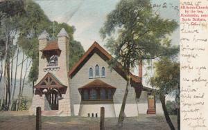 SANTA BARBARA , California , 1907 ; All Saints Church by the Sea