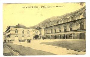 Mont-Dore   , France , PU-1918 , L'Etabissement Thermal