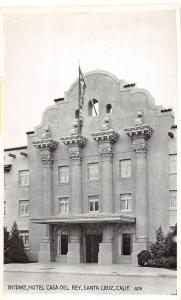 California Ca Postcard c1910 SANTA CRUZ Hotel Casa Del Rey Entrance