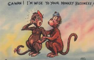 COMIC; PU-1941; Monkeys, Ga-Wan ! I'm Wise to Your Monkey Business!
