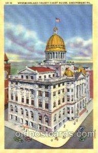 Greensburg, Pennsylvania USA Westmoreland County Court House Unused