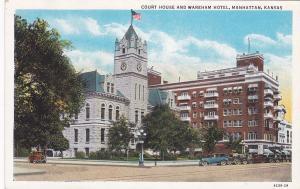 MANHATTAN , Kansas; 1910s ; Court House and Wareham Hotel