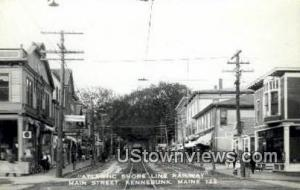 Real Photo, Atlantic Shore Line Railway, Main Street Kennebunk ME Unused