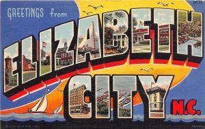 B55/ Elizabeth City North Carolina NC Postcard Linen Large Letter Greeting Teich