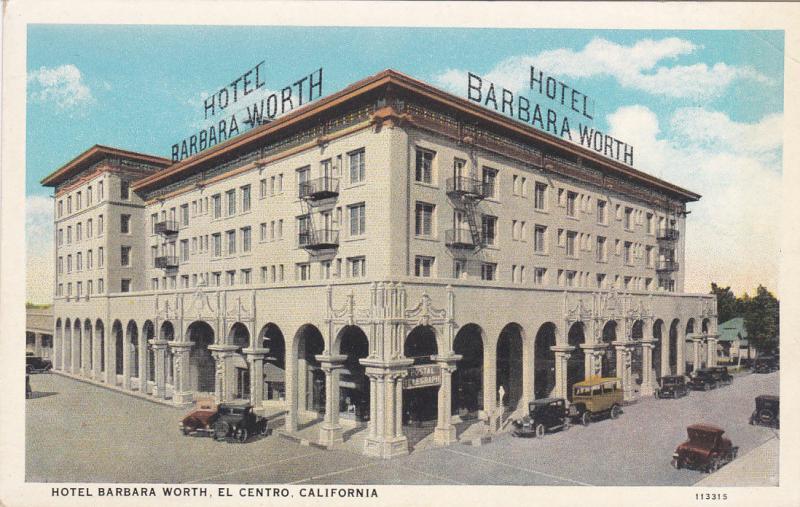 CALIFORNIA, 1900-1910's; Hotel Barbara Worth, El Centro