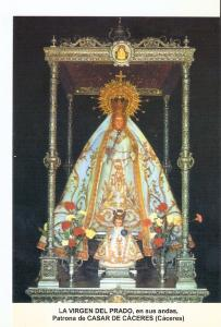 Postal 026880 : La Virgen del Prado, en sus andas, Patrona de Casar de Cacere...