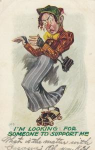 Woman wobbling on rollar skates, 1909; I'm Looking for Someone to Support Me