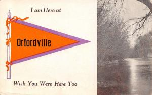 I Am Here at Orfordville Wisconsin~Wish You Were Too~1913 Pennant Postcard
