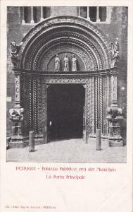 Perugia, Italy , 00-10s ; Palazzo Pubblico ora del Municipio , La Porta Princ...