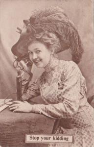 Humour Woman Talking On Telephone Stop Your Kidding 1911
