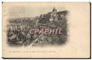 Postcard Old Treport Port and the church Saint Jacques