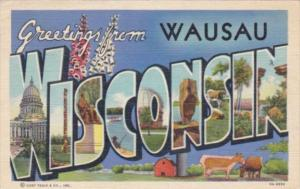 Wisconsin Greetings From Wausau Large Letter Linen 1954 Curteich